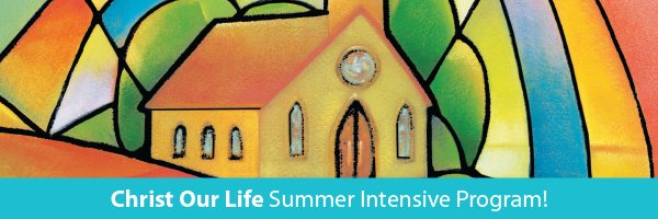 Christ Our Life 5- and 10-Day Summer Intensive Plans