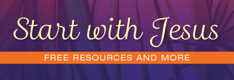 Start with Jesus Additional Resources