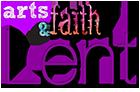 Arts and Faith: Lent